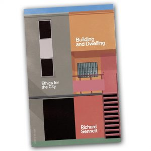 Building and Dwelling - Richard Sennett