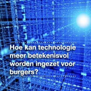 Hoe kan technologie meer betekenisvol worden ingezet voor burgers?