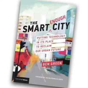 The Smart Enough City - Ben Green
