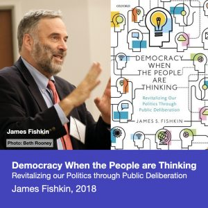 Democracy When the People are Thinking - James Fishkin